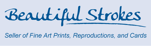 BeautifulStrokes.com - Seller of Fine Art Prints, Reproductions and Cards