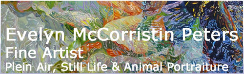 Evelyn McCorristin Peters Fine Artist: Plein Air, Still Life & Animal Portraiture.